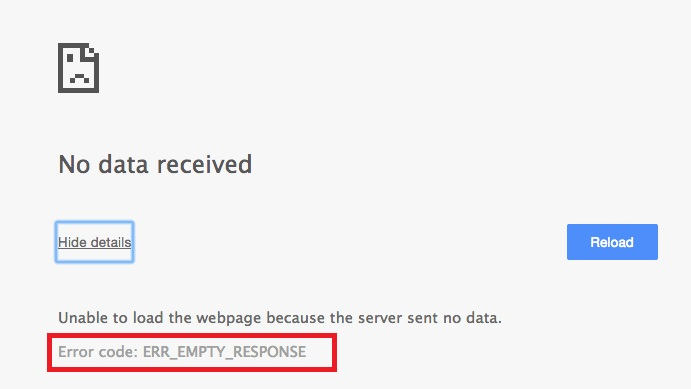 ERR_EMPTY_RESPONSE or No Data Received Error in Chrome